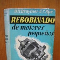 Libros de segunda mano: REBOBINADO DE MOTORES PEQUEÑOS. Lote 136612254