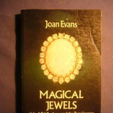 Libros de segunda mano: JOAN EVANS: - MAGICAL JEWELS OF THE MIDDLE AGES AND THE RENAISSANCE -. (NEW YORK, 1977). Lote 136615754