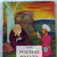 Libros de segunda mano: POEMAS BREVES - KABIR - JOSÉ L. DE OLAÑETA EDITOR / INDICA BOOKS 2001 - VER INDICE. Lote 136623754