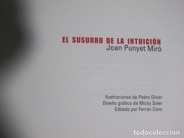 Libros de segunda mano: Joan Punyet Miró. El susurro de la intuición. Ilustraciones de Pedro Oliva. Editado por Ferran Cano - Foto 2 - 136703626