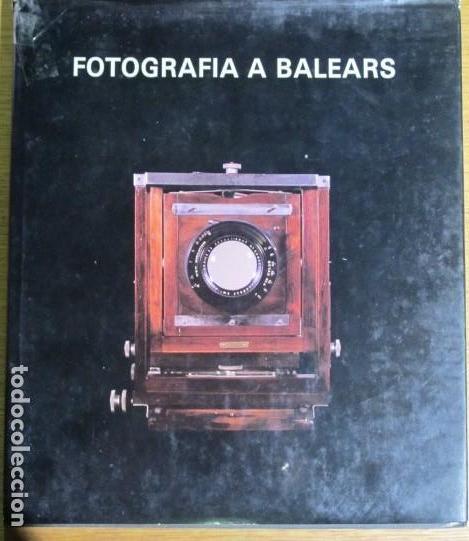 FOTOGRAFIA A BALEARS. MARIA JOSEP MULET I VICENÇ MATAS. SA NOSTRA (Libros de Segunda Mano - Bellas artes, ocio y coleccionismo - Otros)