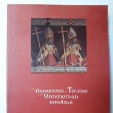 Libros de segunda mano: LOS ARZOBISPOS DE TOLEDO Y LA UNIVERSIDAD ESPAÑOLA . RELIGIÓN. Lote 136704268