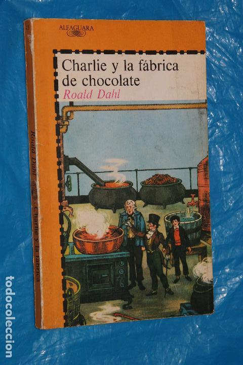 23509b806bbe CHARLIE Y LA FABRICA DE CHOCOLATE, ROALD DAHL, ALFAGUARA 1988 (Libros de  Segunda ...