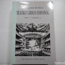 Libros de segunda mano: LUIS IGLESIAS DE SOUZA TEATRO LÍRICO ESPAÑOL (4 TOMOS) Y90650. Lote 173963663