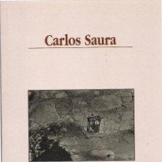 Libros de segunda mano: CARLOS SAURA. CATÁLOGO. (TEXTOS DE CARLOS SAURA, HANS MEINKE Y A. SÁNCHEZ VIDAL. ED. FUENDETODOS). Lote 136812306