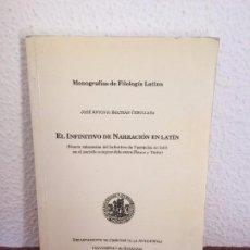 Libros de segunda mano: EL INFINITIVO DE NARRACIÓN EN LATÍN - JOSÉ ANTONIO BELTRÁN CEBOLLADA - UNIV. DE ZARAGOZA. Lote 136840474