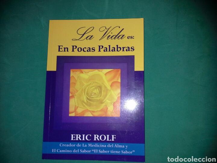 'LA VIDA ES EN POCAS PALABRAS' DE ERIC ROLF (Libros de Segunda Mano - Pensamiento - Otros)