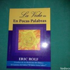 Libros de segunda mano: 'LA VIDA ES EN POCAS PALABRAS' DE ERIC ROLF. Lote 136868888
