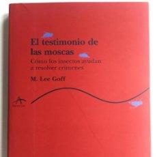 Libros de segunda mano: EL TESTIMONIO DE LAS MOSCAS - M. LEE GOFF - ALBA EDITORIAL. Lote 136932570