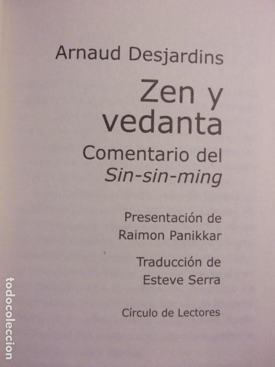 Libros de segunda mano: ZEN Y VEDANTA / Arnaud Desjardins / 2000. Círculo de lectores - Foto 2 - 137098918