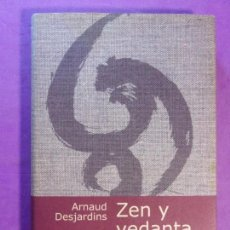 Libros de segunda mano: ZEN Y VEDANTA / ARNAUD DESJARDINS / 2000. CÍRCULO DE LECTORES. Lote 137098918