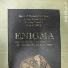 Libros de segunda mano: ENIGMA: DE LAS PIRÁMIDES DE EGIPTO AL ASESINATO DE KENNEDY TEMAS DE HOY. (2005) 358PP. Lote 137106334