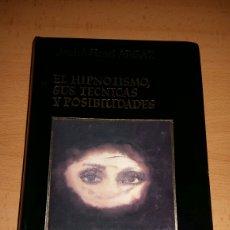 Libros de segunda mano: EL HIPNOTISMO, SUS TÉCNICAS Y POSIBILIDADES. ARGAZ. Lote 137107202