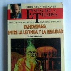 Libros de segunda mano: FANTASMAS: ENTRE LA LEYANDA Y LA REALIDAD DE ELVIRA MARTELES.. Lote 137114550