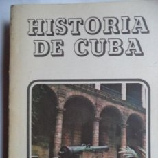 Libros de segunda mano: HISTORIA DE CUBA DIRECCION POLITICA DE LAS FAR.EDITORIAL CIENCIAS SOCIALES ,LA HABANA1985. Lote 137116118