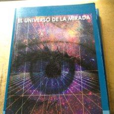 Libros de segunda mano: EL UNIVERSO DE LA MIRADA GINÉS IBÁÑEZ GPS, 2011. GASTOS DE ENVIO GRATIS. Lote 137128114