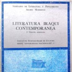 Libros de segunda mano: LITERATURA Y PENSAMIENTO. ÁRABES MODERNOS. LITERATURA IRAQUÍ CONTEMPORÁNEA. MADRID, 1977. Lote 137128618