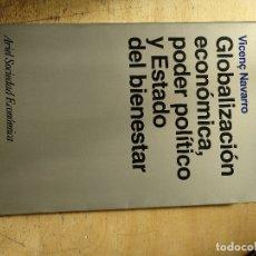 Libros de segunda mano: GLOBALIZACIÓN ECONÓMICA, PODER POLÍTICO Y ESTADO DEL BIENESTAR - VICENÇ NAVARRO ARIEL SOCIEDAD ECON. Lote 137129370