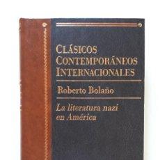 Libros de segunda mano: ROBERTO BOLAÑO / LA LITERATURA NAZI EN AMÉRICA / PLANETA 1998. Lote 137131054