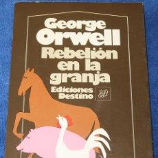 Libros de segunda mano: REBELIÓN EN LA GRANJA - GEORGE ORWELL - EDICIONES DESTINO (1983). Lote 137132878