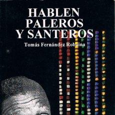 Libros de segunda mano: HABLEN PALEROS Y SANTEROS (TOMÁS FERNANDEZ ROB AINA) MAGIA CUBANA, VER INDICE EN FOTOGRAFIA INTERIOR. Lote 137138698