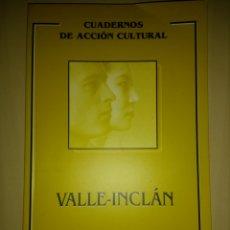 Libros de segunda mano: CUADERNOS DE ACCIÓN CULTURAL 8. VALLE INCLÁN. AGAPITO MAESTRE. RÚSTICA. PÁGINAS 80. PESO 250 GR. UGT. Lote 137140189