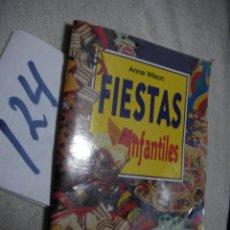 Libros de segunda mano: FIESTAS INFANTILES - ANNE WILSON. Lote 137165490