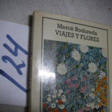 Libros de segunda mano: VIAJES Y FLORES - MERCE RODOREDA. Lote 137165694