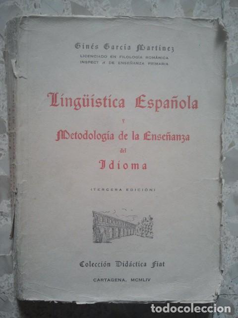Usado, LINGÜÍSTICA ESPAÑOLA Y METODOLOGÍA DE LA ENSEÑANZA DEL IDIOMA - GINÉS GARCÍA - CARTAGENA, 1954 segunda mano