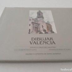Libros de segunda mano: DIBUJAR VALENCIA, IGLESIA Y CONVENTO DE SANTO DOMINGO. Lote 137196530