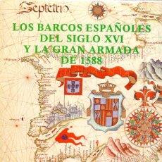 Libros de segunda mano: LOS BARCOS ESPAÑOLES DEL SIGLO XVI Y LA GRAN ARMADA DE 1588, JOSE LUIS CASADO SOTO, 1988. Lote 137202922