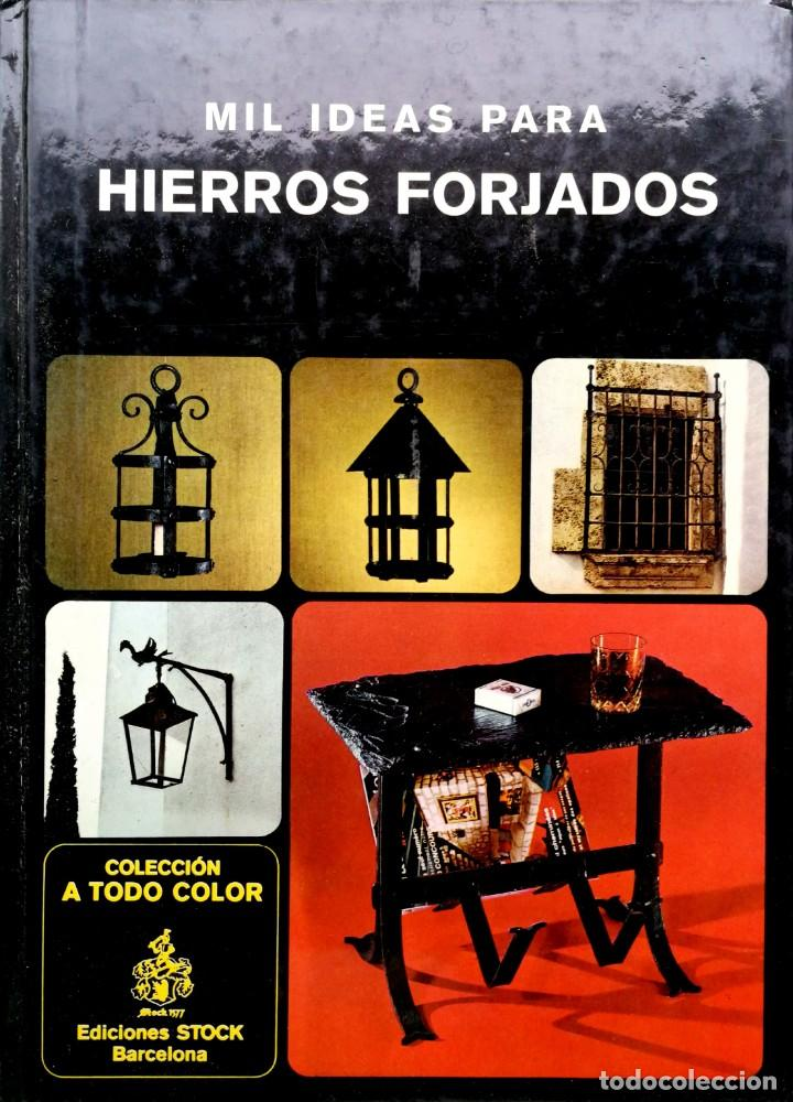 PIERRE DUCHEMIN. Mil ideas para decorar. Hierros forjados. Madrid, 1980 segunda mano