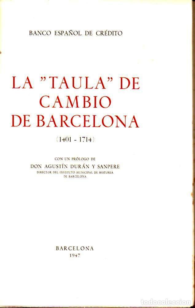 Libros de segunda mano: LA TAULA DE CAMBIO DE BARCELONA 1701 - 1714 (1947) PRÓLOGO DE AGUSTÍN DURÁN Y SANPERE - Foto 2 - 137230730