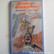 Libros de segunda mano: EL HOMBRE QUE DESCUBRIÓ UN TESORO LIBRO MANUEL BARRIOS -PRECIOSAS ILUSTRACIONES PRUNÉS - ARQUEOLOGÍA. Lote 137251198