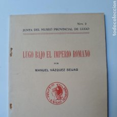 Livros em segunda mão: ARTE ROMANO LUGO BAJO EL IMPERIO ROMANO MANUEL VÁZQUEZ SEIJAS 1939. Lote 136794906