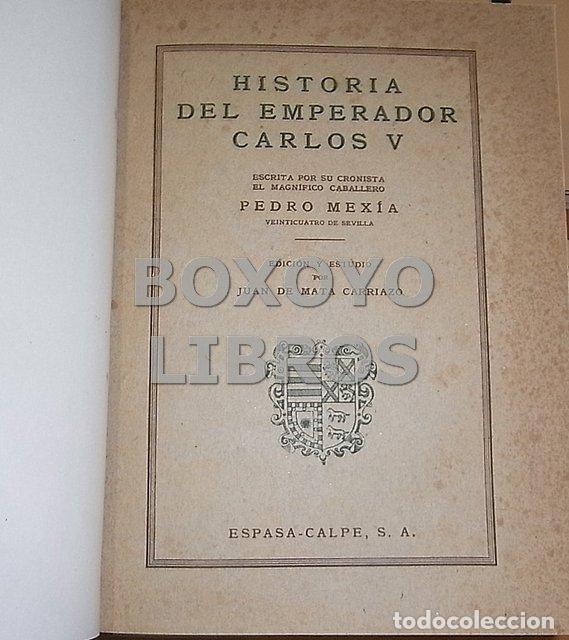 MEXÍA, PERO. HISTORIA DEL EMPERADOR CARLOS V. EDICIÓN Y ESTUDIO POR JUAN DE MATA CARRIAZO (Libros de Segunda Mano - Historia - Otros)