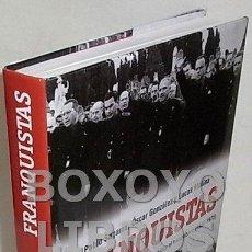 Libros de segunda mano: SAGARRA, PABLO / GONZALEZ, OSCAR / MOLINA, LUCAS. FRANQUISTAS. HISTORIA ILUSTRADA DE LOS QUE HICIERO. Lote 137271517