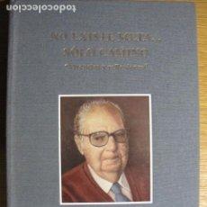 Libros de segunda mano: JOSÉ GARCÍA GELABERT. NO EXISTE META... SÓLO CAMINO. VIVENCIAS Y REFLEXIONES. INCA, MALLORCA, 2002. Lote 137293654