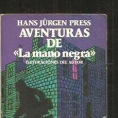 Libros de segunda mano: AVENTURAS DE LA MANO NEGRA- HANS JÜRGEN PRESS. Lote 137295098