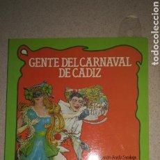Libros de segunda mano: GENTE DEL CARNAVAL DE CADIZ , COVERSACIONES CON LOS VIEJOS COMPARSISTAS. Lote 137337526