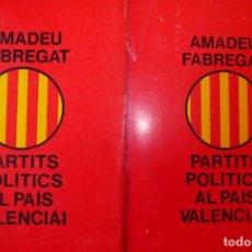 Libros de segunda mano: PARTITS POLÍTICS AL PAÍS VALENCIÀ. AMADEU FABREGAT. (2 VOLS). Lote 137338390