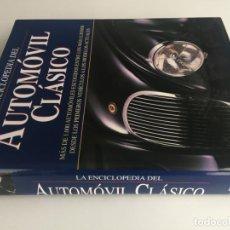 Libros de segunda mano: LA ENCICLOPEDIA DEL AUTOMOVIL CLASICO - EDIMAT LIBROS - 2003. Lote 173051925