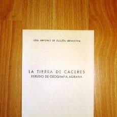 Libros de segunda mano: ZULUETA ARTALOYTIA, JOSÉ ANTONIO DE. LA TIERRA DE CÁCERES : ESTUDIO DE GEOGRAFÍA AGRARIA: [TESIS DOC. Lote 273526058