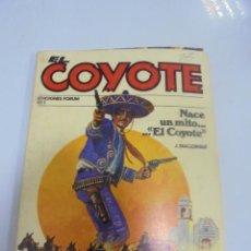 Libros de segunda mano: EL COYOTE. Nº 1. EDICIONES FORUM. NACE UN MITO... EL COYOTE. 1983. Lote 137402354