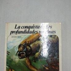 Libros de segunda mano: COLECCION NUEVO AURIGA, 32: LA CONQUISTA DE LAS PROFUNDIDADES MARINAS. Lote 137402706