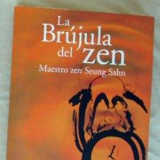 Libros de segunda mano: LA BRÚJULA DEL ZEN - MAESTRO SEUNG SAHN - ED. LA LIEBRE DE MARZO 2002 - VER INDICE. Lote 137426154