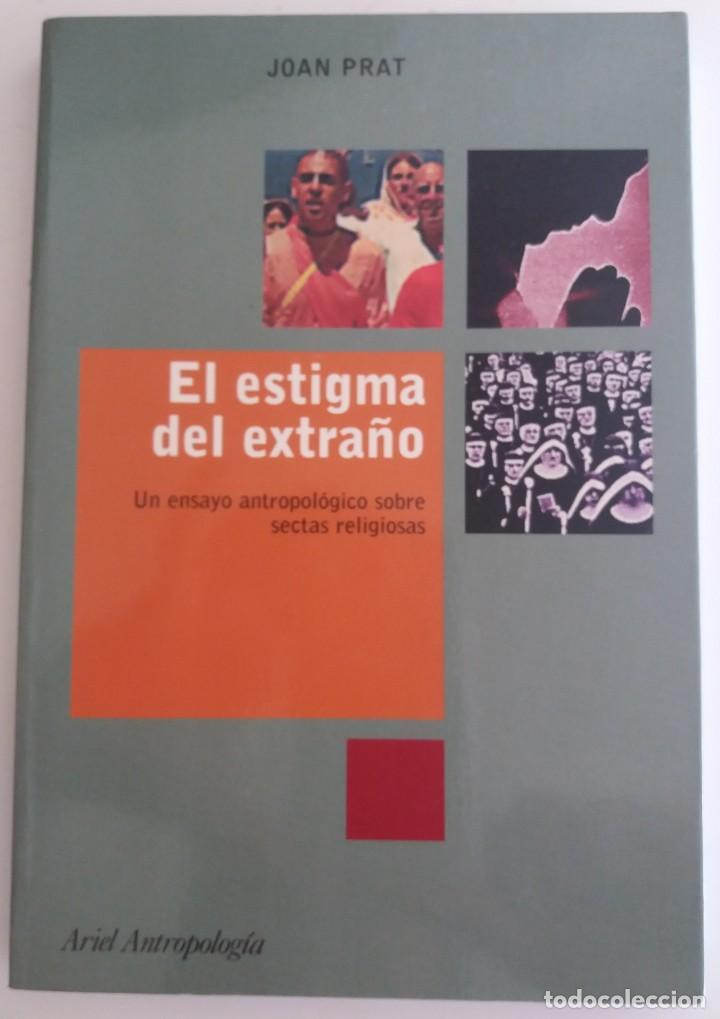 EL ESTIGMA DEL EXTRAÑO - PRAT, JOAN (Libros de Segunda Mano - Pensamiento - Otros)