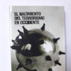 Libros de segunda mano: PENSAMIENTO . EL NACIMIENTO DEL TERRORISMO EN OCCIDENTE ANARQUÍA NIHILISMO Y VIOLENCIA REVOLUCIONARI. Lote 137550296