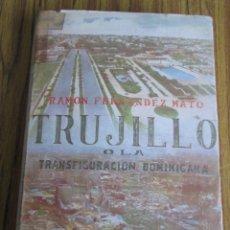 Libros de segunda mano: TRUJILLO CON LA TRANSFORMACIÓN DOMINICANA - POR RAMÓN FERNÁNDEZ MATO - TOMÓ DOS - MÉXICO 1945. Lote 137561738