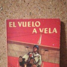 Libros de segunda mano: EL VUELO A VELA, EDITORIAL MOLINO. Lote 137563468